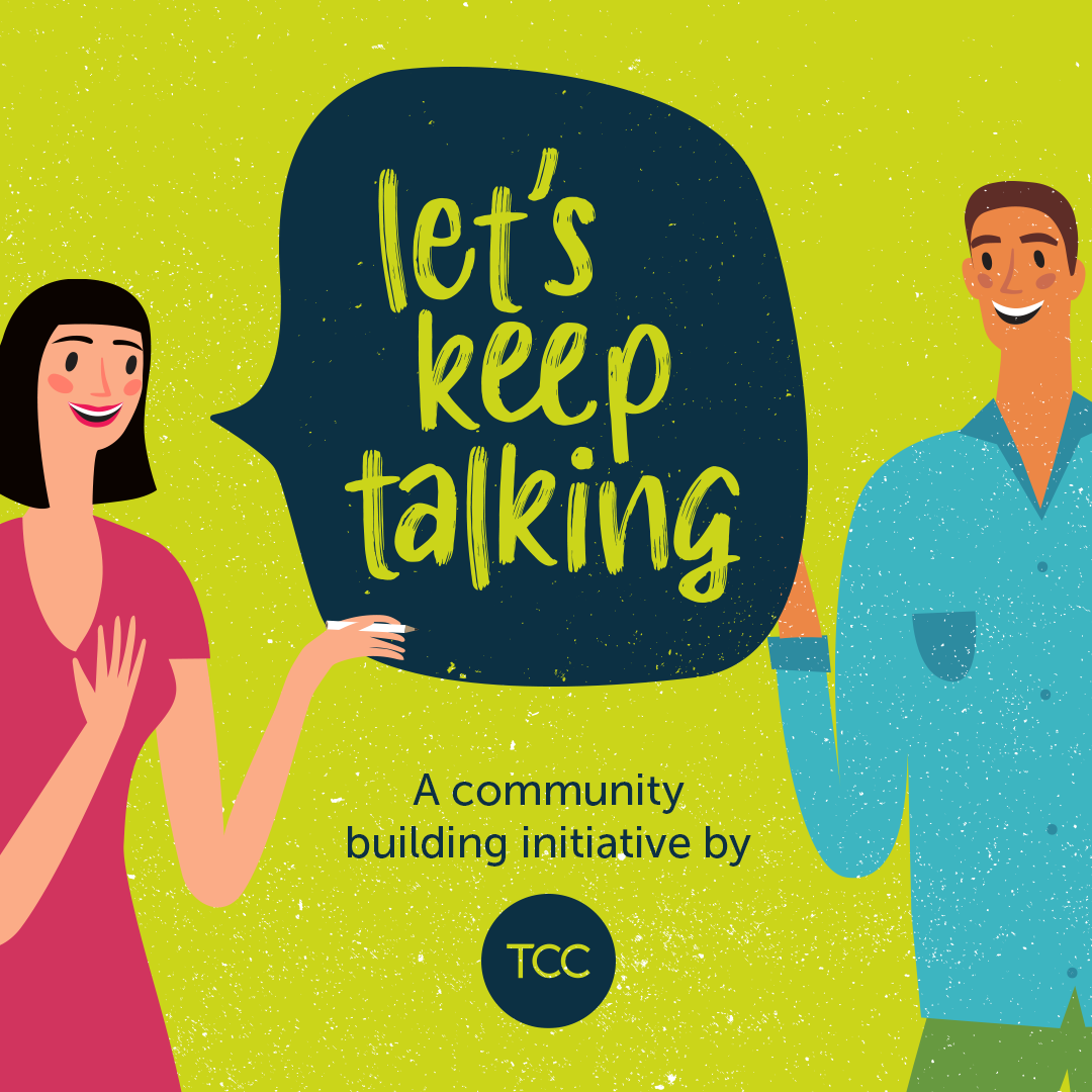 Let's keep talking - A Community Building Initiative by TCC